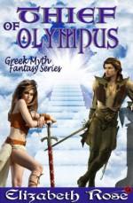 Thief of Olympus (Greek Myth Fantasy Series) - Elizabeth Rose