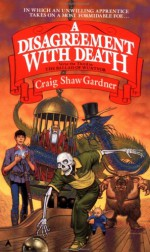 A Disagreement With Death - Craig Shaw Gardner