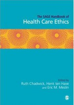 The Sage Handbook of Health Care Ethics - Ruth F. Chadwick, Henk A.J.M. ten Have, Eric M. Meslin
