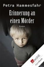 Erinnerung an einen Mörder (German Edition) - Petra Hammesfahr