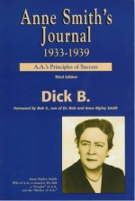 Anne Smith's Journal, 1933-1939: A.A.'s Principles of Success - Dick B., Robert R. Smith