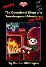 The Occasional Diary of a Transtemporal Adventuress (Iris Wildthyme) - Cody Quijano-Schell, Stuart Douglas, George Mann, Paul Magrs