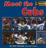Meet the Chicago Cubs (Smart About Sports) - Mike Kennedy