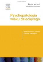 Psychopatologia wieku dzieciecego - Marcelli Daniel
