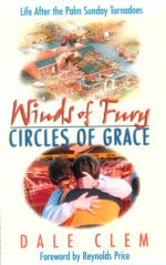 Winds of Fury, Circles of Grace - Dale Clem, Reynolds Price