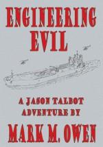 ENGINEERING EVIL:A Jason Talbot Adventure - Mark Owen