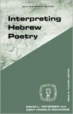 Interpreting Hebrew Poetry - David L. Petersen, Kent Harold Richards