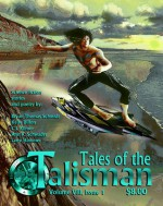 Tales of the Talisman volume 8, Issue 1 - David Lee Summers, Bryan Thomas Schmidt, C.J. Kilmer, Brock Marie Moore, M.E. Brines, Larry Hammer, Quincy Allen, Simon Bleaken, Neil Leckman, Scott Allen Abfalter, Bruce Markuson, Glynn Barrass, Robert Collins