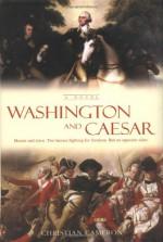 Washington and Caesar - Christian Cameron