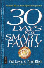 30 Days To A Smart Family - Paul Lewis, Thom Black
