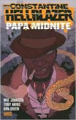 Hellblazer: Papa Midnite - Mat Johnson, Tony Akins, Dan Green