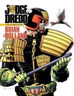 Judge Dredd: The Complete Brian Bolland - John Wagner, Brian Bolland