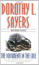 The Documents in the Case - Dorothy L. Sayers, Robert Eustace