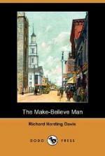 The Make-Believe Man (Dodo Press) - Richard Harding Davis