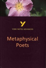 York Notes On Metaphysical Poets (York Notes Advanced) - Michael Alexander