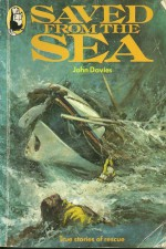 Saved from the Sea - John Davies