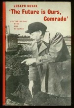 The Future is Ours, Comrade: Conversations With the Russians - Jerzy Kosiński