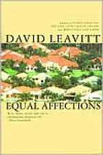 Equal Affections - David Leavitt