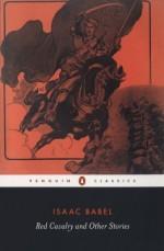 Red Cavalry and Other Stories - Isaac Babel, Efraim Sicher, David McDuff