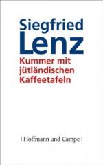 Kummer mit jütländischen Kaffeetafeln (German Edition) - Siegfried Lenz