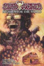 Deadworld: Requiem for the World - Gary Reed, Vince Locke
