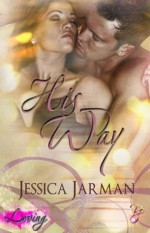 His Way (Loving Series, Book Two) - Jessica Jarman