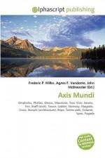 Axis Mundi - Agnes F. Vandome, John McBrewster, Sam B Miller II