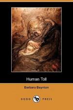 Human Toll (Dodo Press) - Barbara Baynton