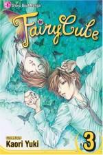 Fairy Cube, Vol. 03 - Kaori Yuki