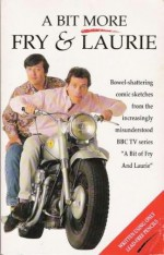 A Bit More Fry & Laurie - Stephen Fry, Hugh Laurie