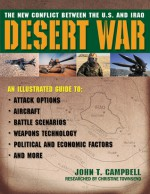 Desert War: The New Conflict Between the U.S. and Iraq - John Campbell, Christine Townsend
