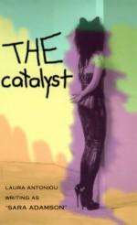 The Catalyst - Laura Antoniou