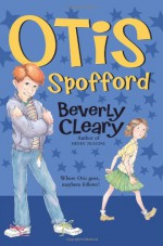 Otis Spofford - Tracy Dockray, Louis Darling, Beverly Cleary
