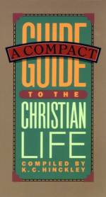 A Compact Guide to the Christian Life - Karen Lee-Thorp, Jerry Bridges