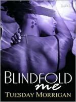 Blindfold Me - Tuesday Morrigan