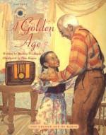 A Golden Age: The Golden Age of Radio - Dan Brown, Martha Wickham