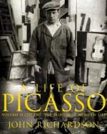 A Life of Picasso Volume II: 1907 1917: The Painter of Modern Life: 1907-1917 v. 2 - John Richardson