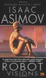 Robot Visions - Isaac Asimov, Ralph McQuarrie