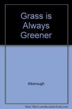 The Grass is Always Greener - Jez Alborough
