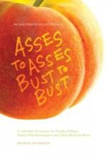 Asses to Asses, Bust to Bust - Elizabeth Rose, Sam Sharpe, Skye Blue, Jon Pressick
