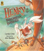 By Carolyn Crimi Henry & the Buccaneer Bunnies (Reprint) - Carolyn Crimi