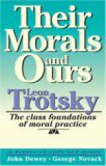 Their Morals and Ours - Leon Trotsky, John Dewey, George Novack, David Salner