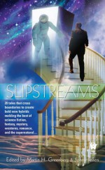Slipstreams - Martin H. Greenberg, John Helfer, Michael M. Jones