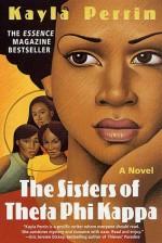 The Sisters of Theta Phi Kappa: A Novel - Kayla Perrin