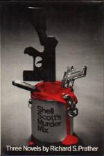 Shell Scott's murder mix - Richard S. Prather