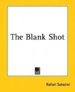 The Blank Shot - Rafael Sabatini