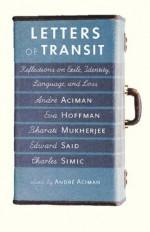 Letters of Transit: Reflections on Exile, Identity, Language, and Loss - André Aciman, Eva Hoffman, Edward W. Said, Bharati Mukherjee, Charles Simic