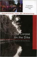 The Corpse on the Dike - Janwillem van de Wetering