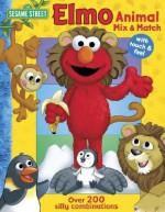 Sesame Street Elmo's Animal Mix & Match - Carol Monica, Joe Mathieu