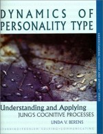 Dynamics of Personality Type : Understanding and Applying Jung's Cognitive Processes (Understanding yourself and others series) - Linda V. Berens